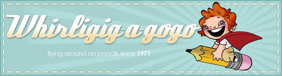 Whirligig-a-Gogo